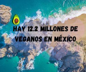 12.2 millones veganismo en Mexico