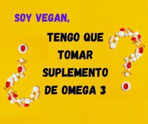 suplementos de omega 3 vegano, lo tengo que tomar? anuncio